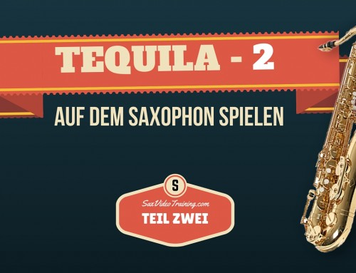 Tequila auf dem Saxophon lernen (Part 2) – Online Video Training