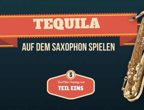 Tequila auf dem Saxophon lernen (Part 3 von 3) – Online Video Training