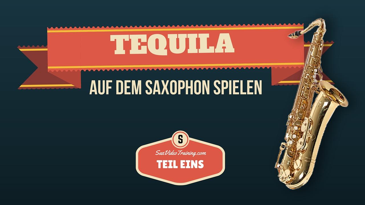 Tequila auf dem Saxophon lernen (Part 1) - leicht - SAXOPHON VIDEO