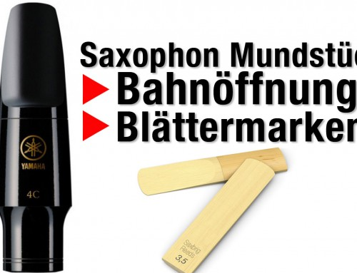 Saxophon Mundstück Bahnöffnung und Blätter (Reeds) – Saxophon lernen