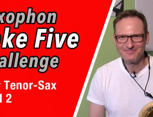 Take Five für TenorSax – Teil 2 – Saxophone Challenge…DailySax 082 – Teil 2 Tenorsax