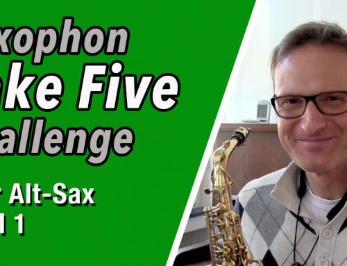 Take Five für AltoSax – Teil 1 – Saxophone Challenge…DailySax 083
