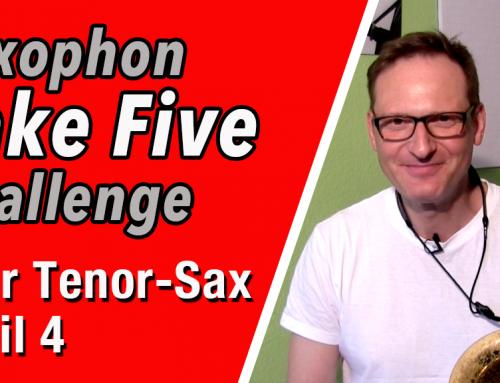 Take Five für TenorSax – Teil 4 – Saxophone Challenge…DailySax 088 – Teil 4 Tenorsax