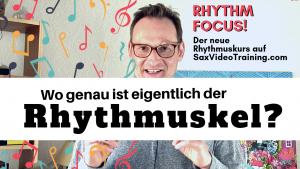 Rhythm Focus - der neue Rhythmus Kurs auf SaxVideoTraining.com
