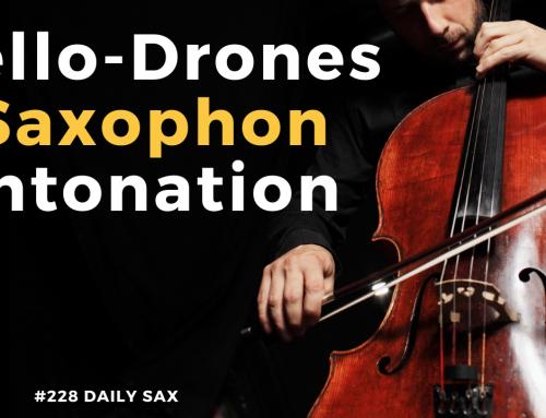 Drones – Saxophon Intonation üben mit Cello-Drones – Daily Sax 228