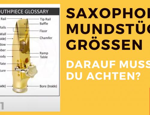 Welches Mundstück brauche ich? Unterschiede bei Saxophon Mundstücken – Daily Sax 231